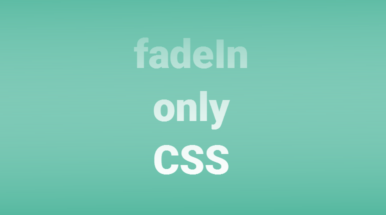 fadeIn only CSS